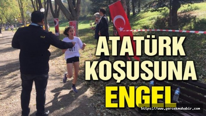 Atatürk koşusuna engel koydular!