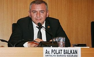 Antalya Barosu Başkanı Balkan: TBB yönetimi artık meşru değil!